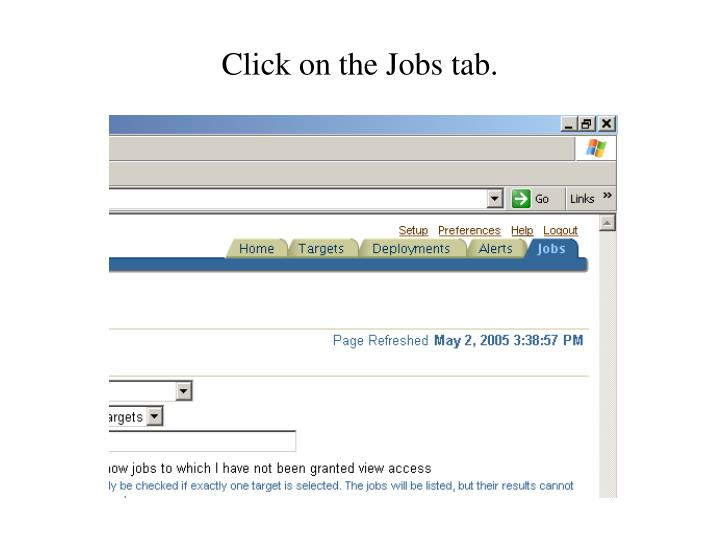 Click on the Jobs tab.