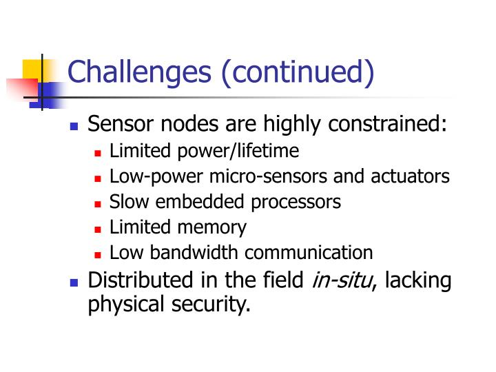 Challenges (continued)