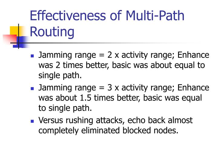 Effectiveness of Multi-Path Routing