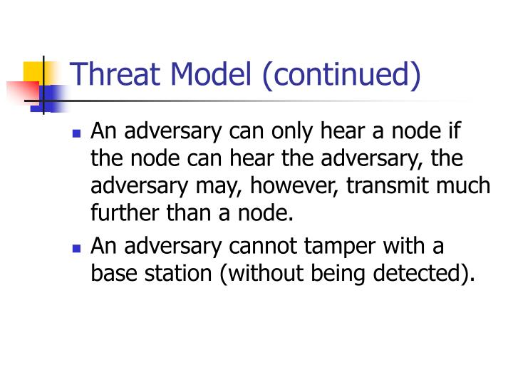 Threat Model (continued)
