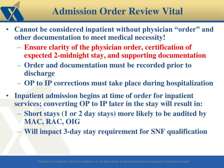 "Cannot be considered inpatient without physician ""order"" and other documentation to meet medical necessity!"