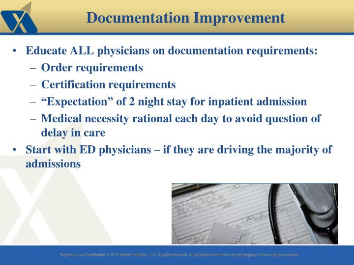 Educate ALL physicians on documentation requirements: