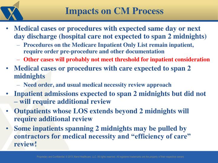 Medical cases or procedures with expected same day or next day discharge (hospital care not expected to span 2 midnights)