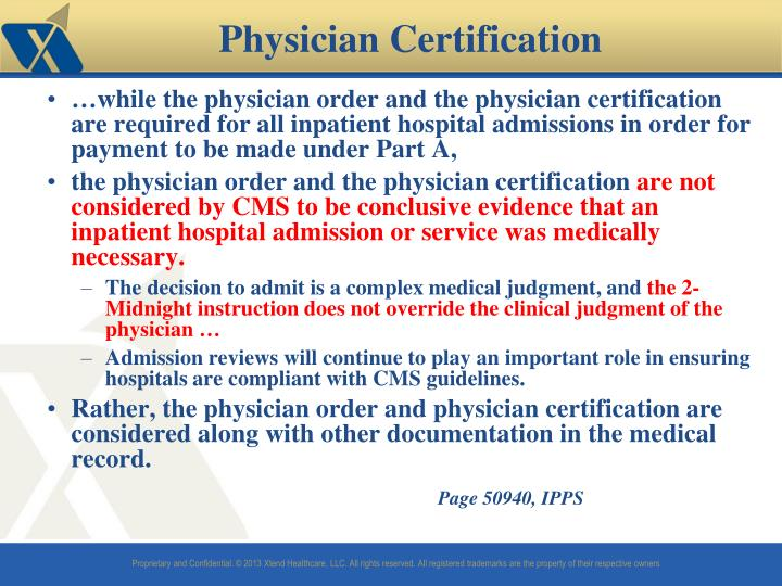 …while the physician order and the physician certification are required for all inpatient hospital admissions in order for payment to be made under Part A,