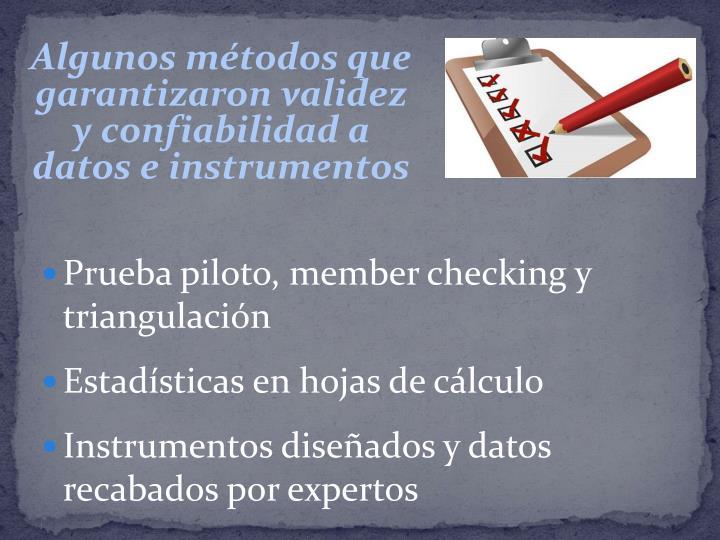 Algunos métodos que garantizaron validez y confiabilidad a datos e instrumentos