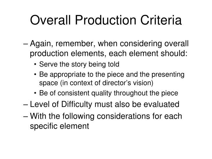 Overall Production Criteria