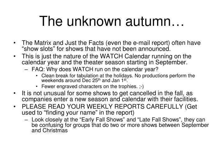 The unknown autumn…
