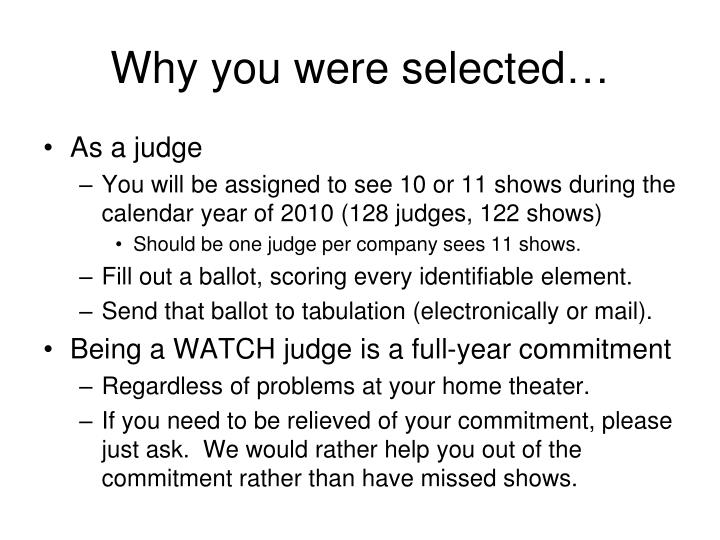 Why you were selected…