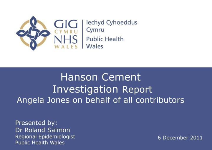 Hanson cement investigation report angela jones on behalf of all contributors