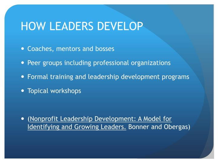 HOW LEADERS DEVELOP