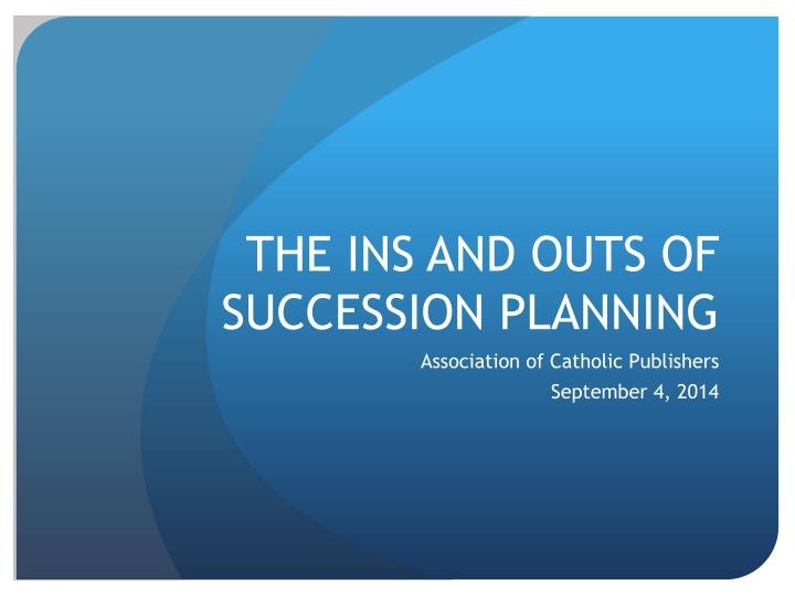 The ins and outs of succession planning