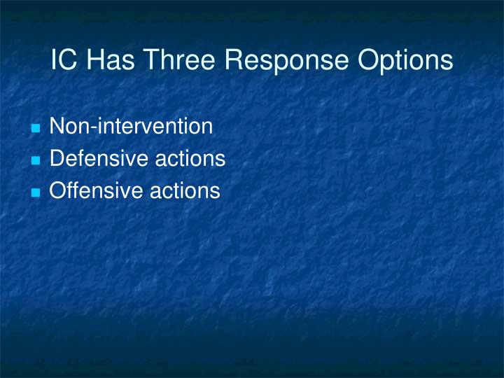 IC Has Three Response Options
