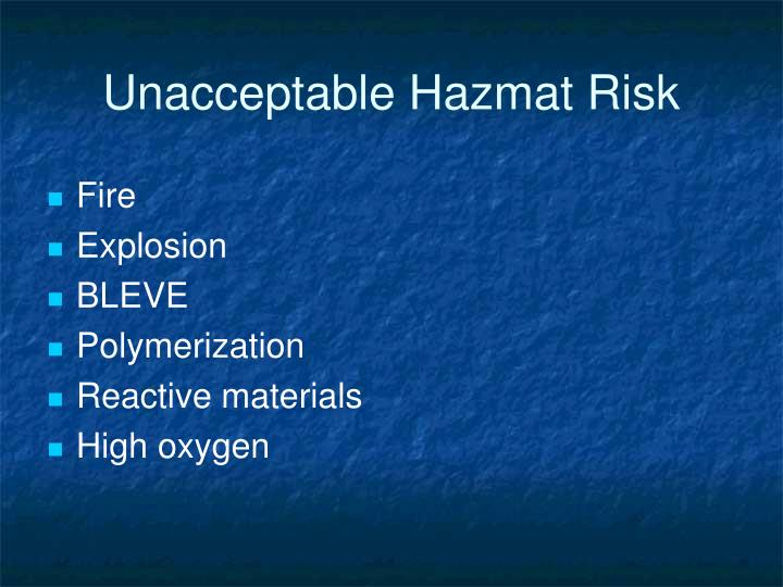 Unacceptable Hazmat Risk