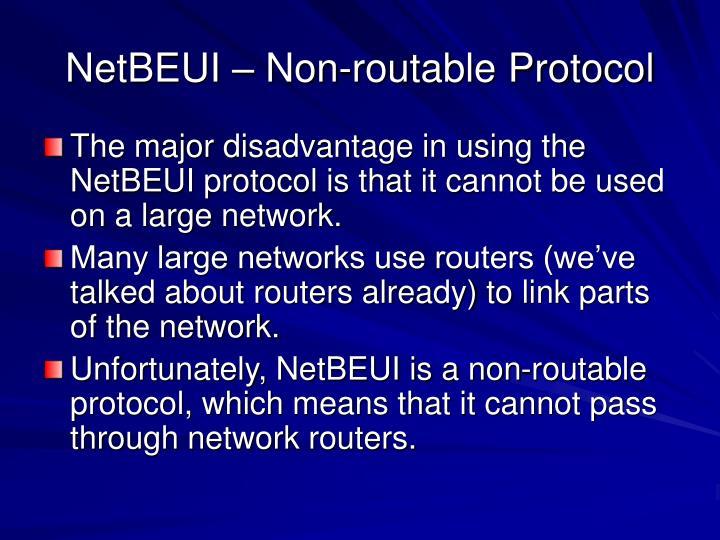NetBEUI – Non-routable Protocol