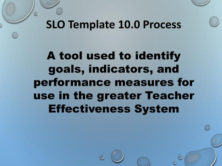 SLO Template 10.0 Process
