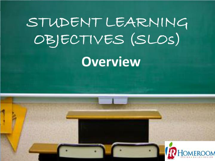 Student learning objectives slo s