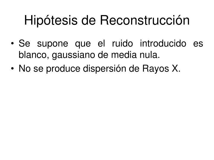 Hipótesis de Reconstrucción