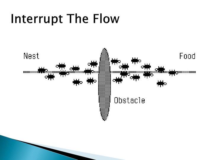 Interrupt The Flow