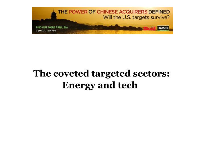 The coveted targeted sectors: Energy and tech