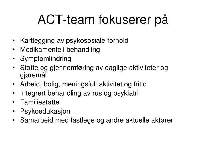 ACT-team fokuserer på