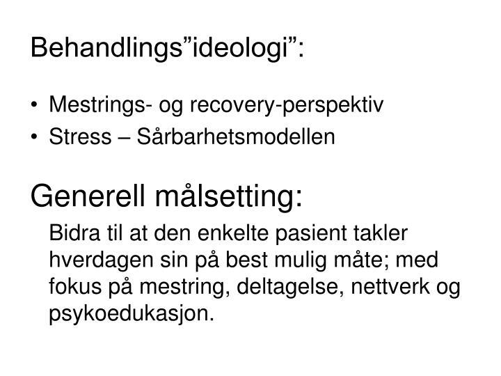 "Behandlings""ideologi"":"