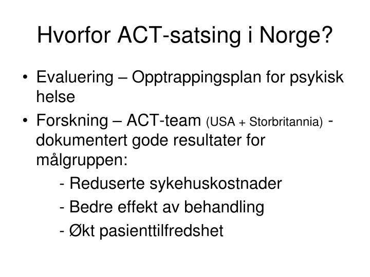 Hvorfor ACT-satsing i Norge?