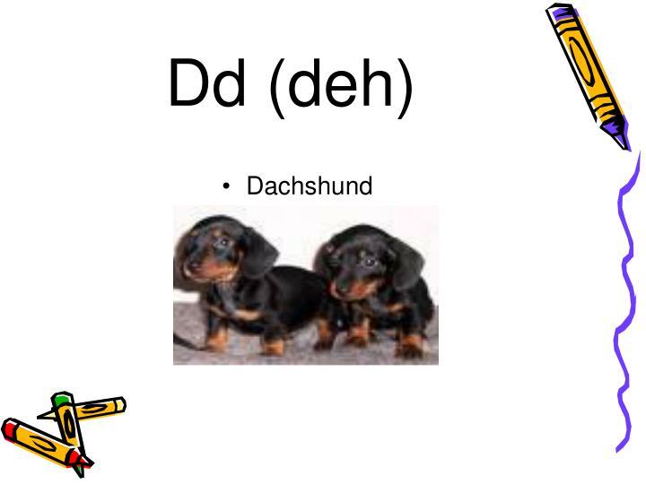 Dd (deh)