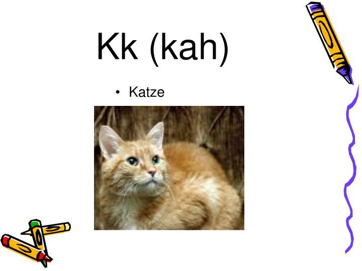 Kk (kah)