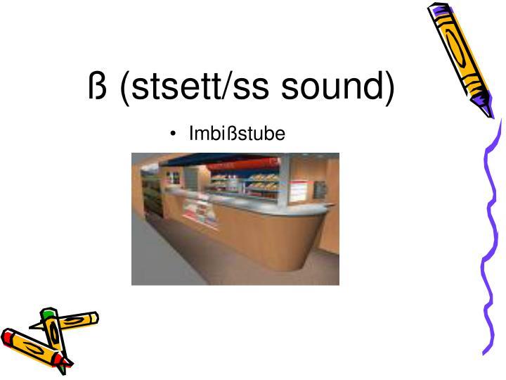 ß (stsett/ss sound)