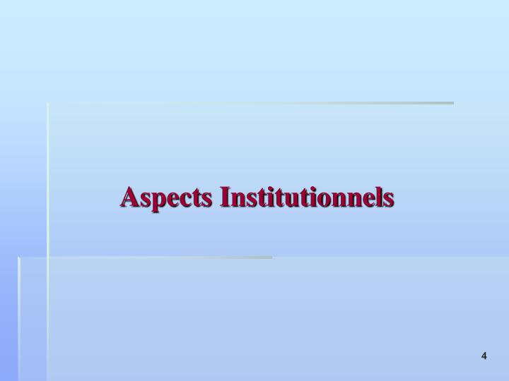 Aspects Institutionnels