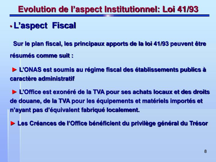 Evolution de l'aspect Institutionnel: Loi 41/93