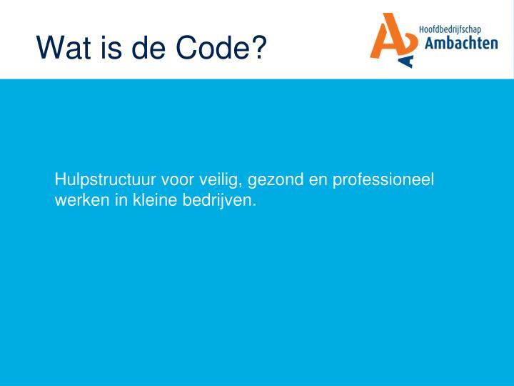Wat is de Code?