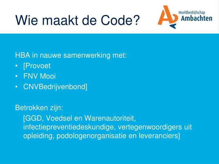 Wie maakt de Code?