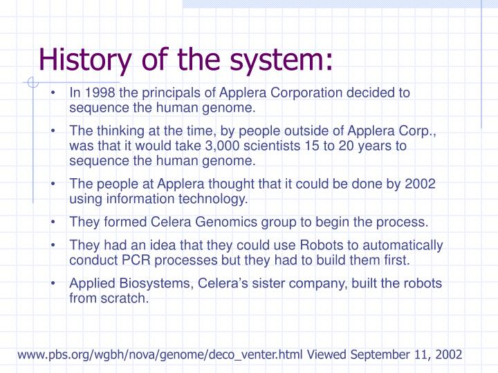 History of the system: