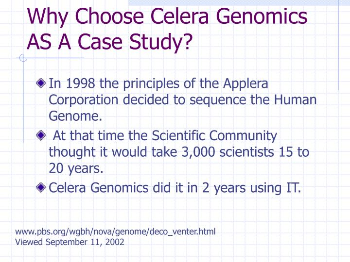 Why Choose Celera Genomics AS A Case Study?