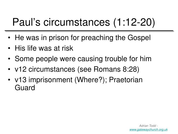 Paul's circumstances (1:12-20)