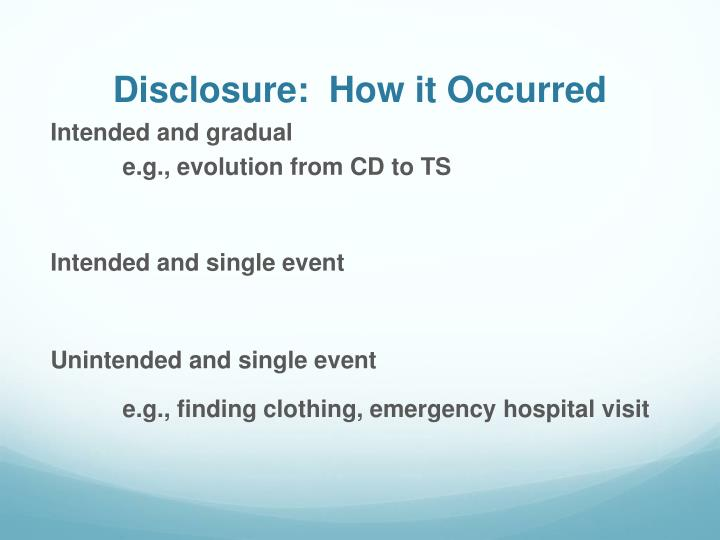 Disclosure:  How it Occurred