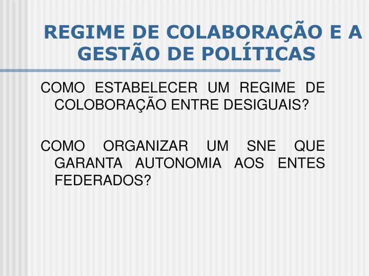 REGIME DE COLABORAÇÃO E A GESTÃO DE POLÍTICAS