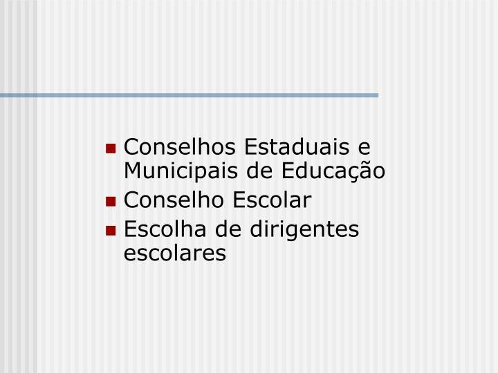 Conselhos Estaduais e Municipais de Educação