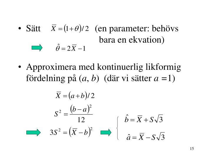 Sätt                       (en parameter: behövs