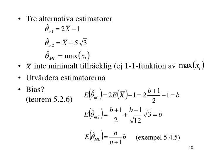 Tre alternativa estimatorer