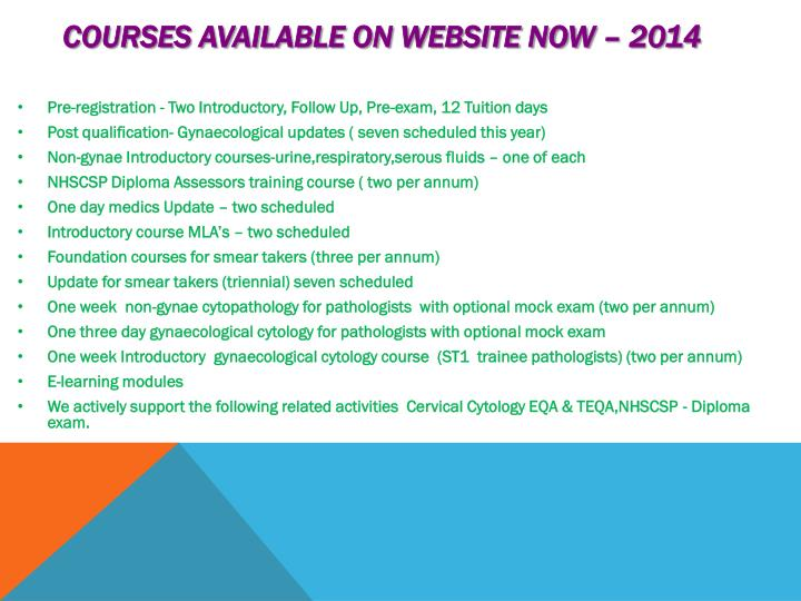 Courses available on WEBSITE NOW – 2014
