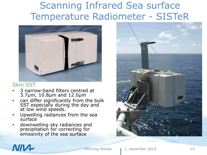 Scanning Infrared Sea surface Temperature Radiometer - SISTeR