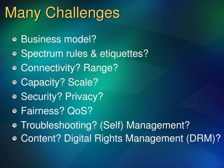 Many Challenges