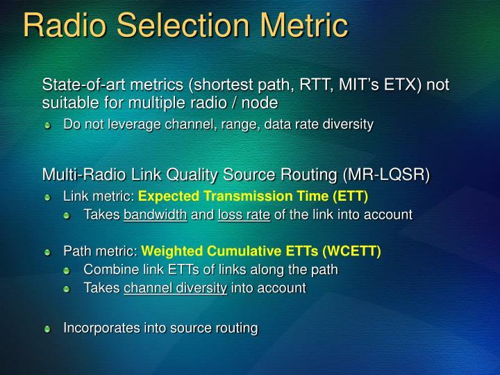 Radio Selection Metric