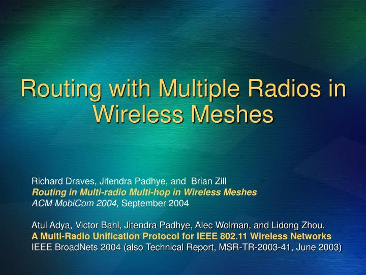 Routing with Multiple Radios in Wireless Meshes