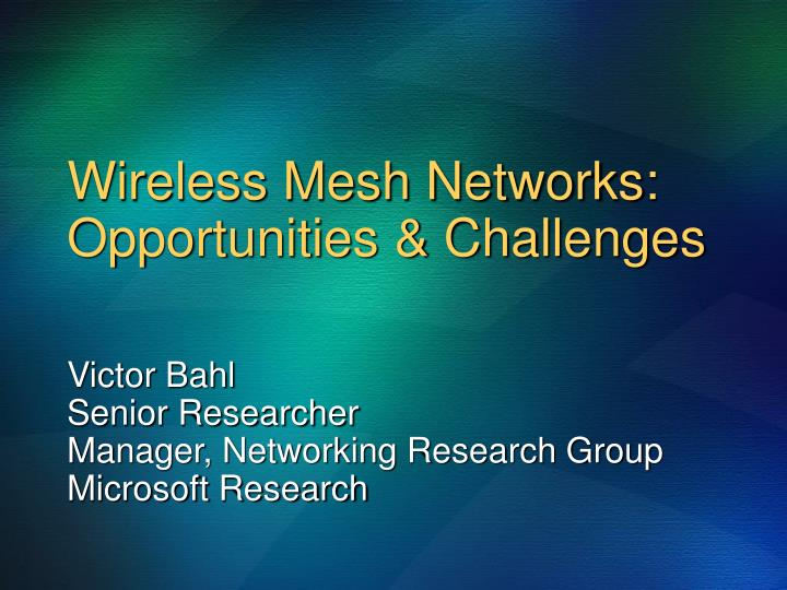 Wireless Mesh Networks: Opportunities & Challenges