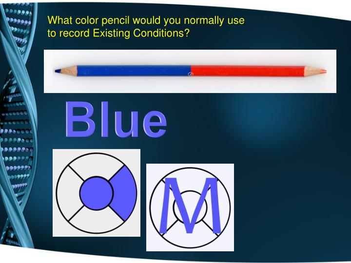 What color pencil would you normally use