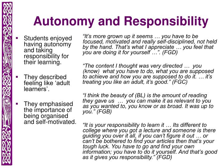Students enjoyed having autonomy and taking  responsibility for their learning.