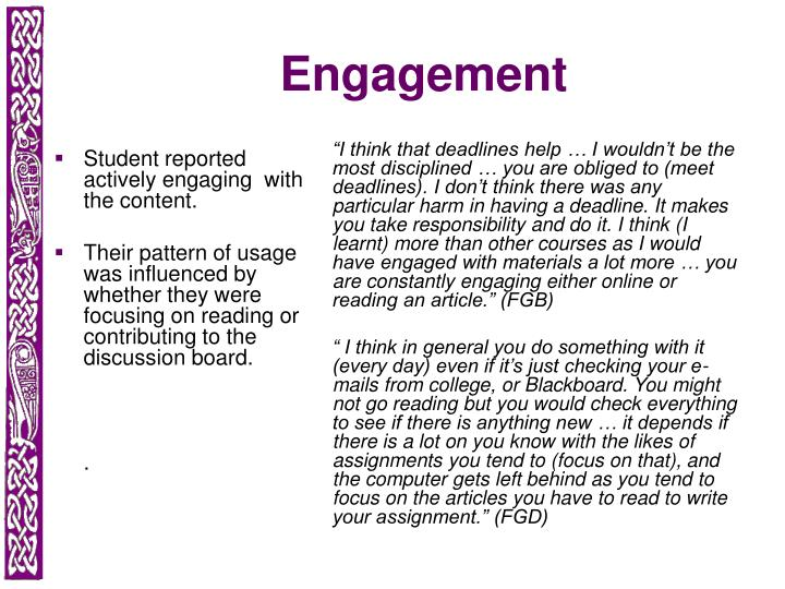 Student reported actively engaging  with the content.